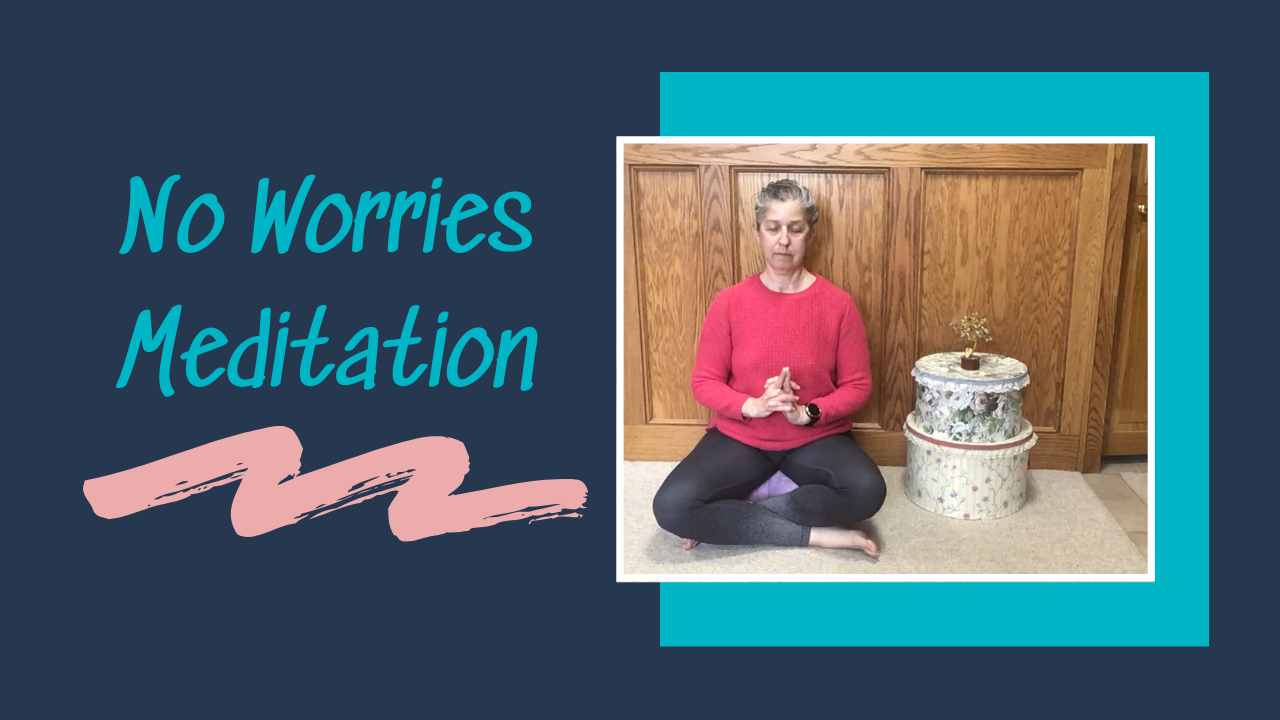 No Worries Meditation