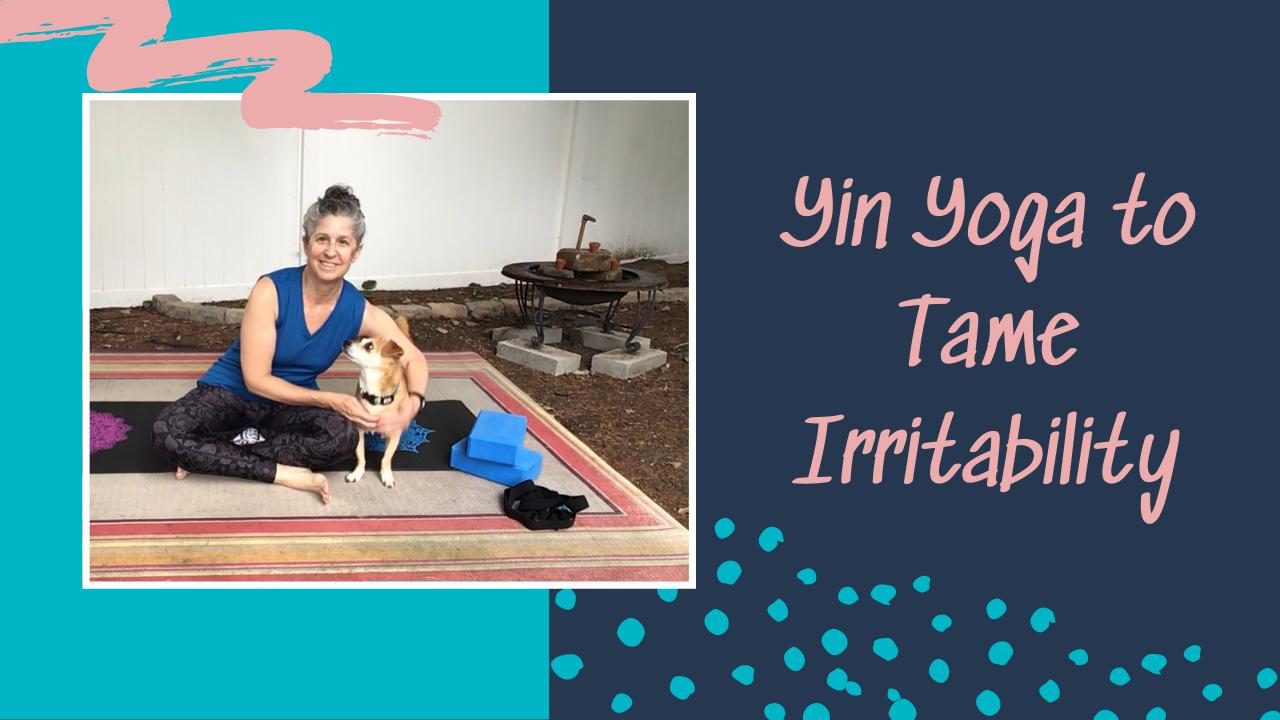 Irritability Yin Yoga