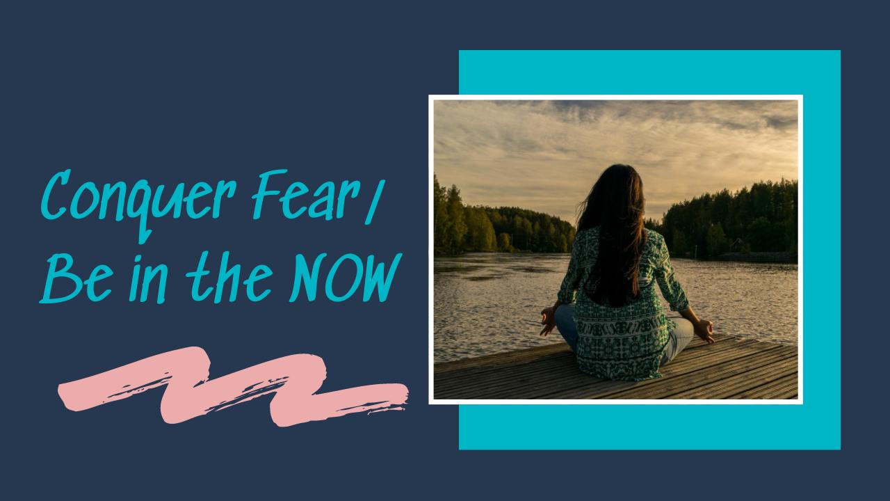 GWY Fear_NOW Meditation